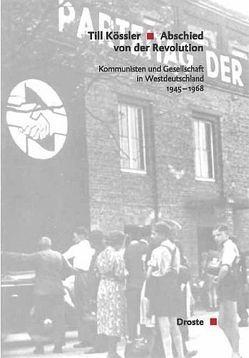 Abschied von der Revolution von Kössler,  Till