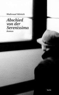 Abschied von der Serenissima von Mittich,  Waltraud