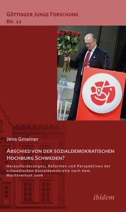 Abschied von der sozialdemokratischen Hochburg Schweden? von Gmeiner,  Jens, Micus,  Matthias