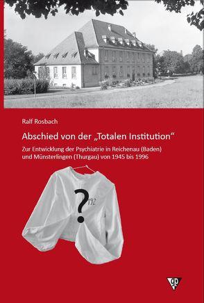 """Abschied von der """"Totalen Institution"""" von Rosbach,  Ralf"""