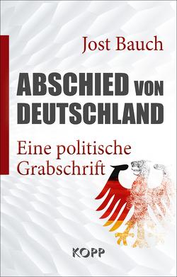 Abschied von Deutschland von Bauch,  Jost