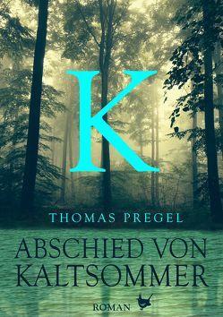 Abschied von Kaltsommer von Pregel,  Thomas