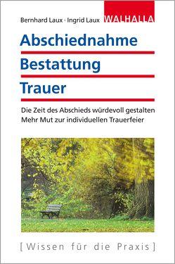 Abschiednahme – Bestattung – Trauer von Laux,  Bernhard, Laux,  Ingrid