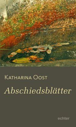 Abschiedsblätter von Oost,  Katharina