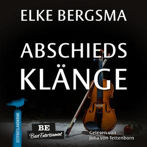 Abschiedsklänge – Ostfrieslandkrimi von Bergsma,  Elke, von Tettenborn,  Julia