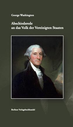 Abschiedsrede an das Volk der Vereinigten Staaten von Oeser,  Hans-Christian, Overhoff,  Jürgen, Washington,  George