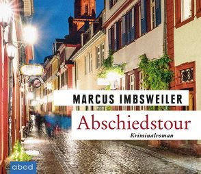 Abschiedstour von Imbsweiler,  Marcus, Jungwirth,  Christian
