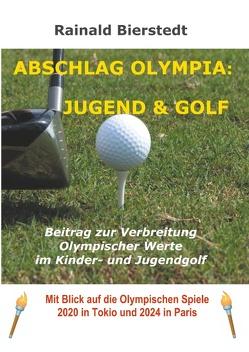 Abschlag Olympia: Jugend & Golf von Bierstedt,  Rainald