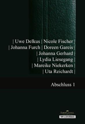 Abschluss 1 von Delkus,  Uwe, Fischer,  Nicole, Furch,  Johanna, Gareis,  Doreen, Gerhard,  Johanna, Liesegang,  Lydia, Niekerken,  Mareike, Reichardt,  Uta, Rothfuss,  Uli