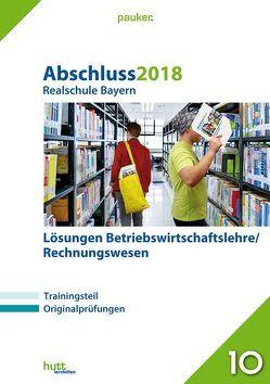 Abschluss 2018 – Realschule Bayern Lösungen Betriebswirtschaftslehre/Rechnungswesen