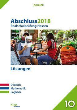 Abschluss 2018 – Realschulprüfung Hessen – Lösungen