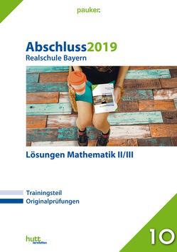 Abschluss 2019 – Realschule Bayern Lösungen Mathematik II/III