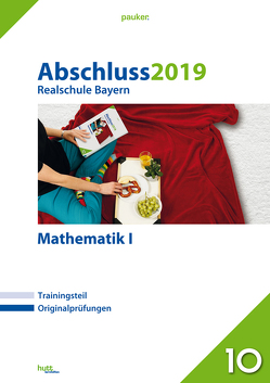 Abschluss 2019 – Realschule Bayern Mathematik I