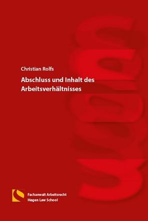 Abschluss und Inhalt des Arbeitsverhältnisses von Rolfs,  Christian