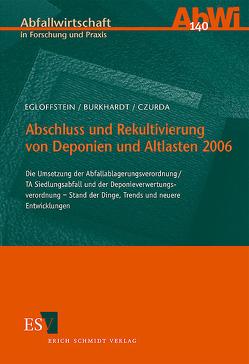 Abschluss und Rekultivierung von Deponien und Altlasten 2006 von Burkhardt,  Gerd, Czurda,  Kurt, Egloffstein,  Thomas