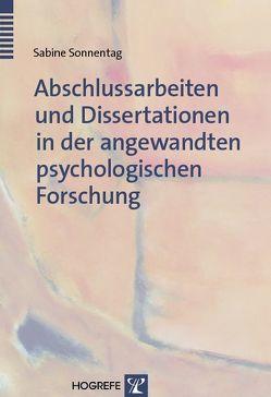Abschlussarbeiten und Dissertationen in der angewandten psychologischen Forschung von Sonnentag,  Sabine