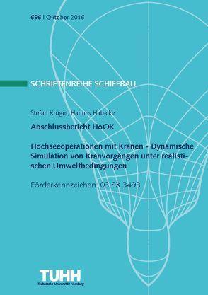 Abschlussbericht-Hochseeoperationen mit Kranen-Teilvorhaben:Dynamische Simulation von Kranvorgängen unter realistischen Umweltbedingungen von Hatecke,  Hannes, Krüger,  Stefan