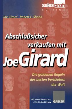 Abschlußsicher verkaufen mit Joe Girard von Girard,  Joe