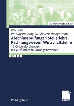 Abschlussprüfungen Steuerlehre,Rechnungswesen, Wirtschaftslehre von Raabe,  Christoph, Simon,  Lothar, team,  WIN, Wehner,  Jürgen
