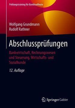 Abschlussprüfungen von Grundmann,  Wolfgang, Rathner,  Rudolf