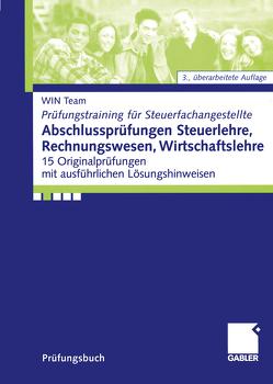 Abschlussprüfungen Steuerlehre, Rechnungswesen, Wirtschaftslehre von Raabe,  Christoph, Simon,  Lothar, team,  WIN