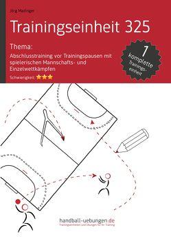 Abschlusstraining vor Trainingspausen mit spielerischen Mannschafts- und Einzelwettkämpfen (TE 325) von Madinger,  Jörg