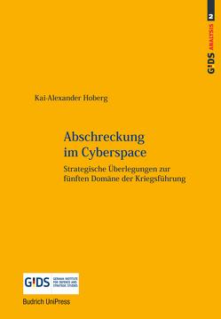 Abschreckung im Cyberspace von Hoberg,  Kai-Alexander, Meißner,  Burkhard, Rogg,  Matthias