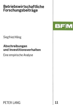 Abschreibungen und Investitionsverhalten von Kling,  Siegfried