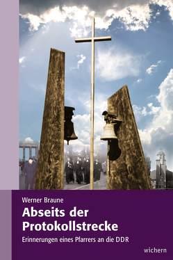 Abseits der Protokollstrecke von Braune,  Werner