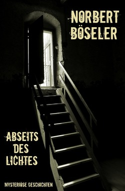 Abseits des Lichtes von Böseler,  Norbert