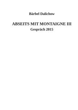 Abseits mit Montaigne / Abseits mit Montaigne III von Dalichow,  Bärbel