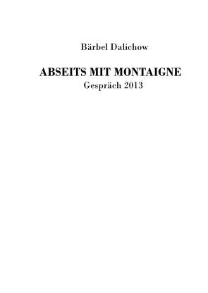 Abseits mit Montaigne von Dalichow,  Bärbel