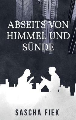 Abseits von Himmel und Sünde von Fiek,  Sascha, Oručević,  www.studiopulp.net,  Emir