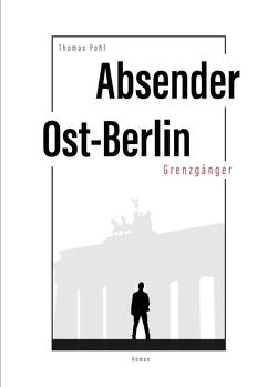 Absender Ost-Berlin von Pohl,  Thomas