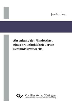 Absenkung der Mindestlast eines braunkohlebefeuerten Bestandskraftwerks von Gartung,  Jan
