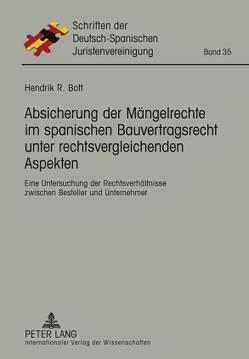 Absicherung der Mängelrechte im spanischen Bauvertragsrecht unter rechtsvergleichenden Aspekten von Bott,  Hendrik