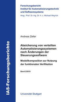 Absicherung von verteilten Automatisierungssystemen nach Änderungen der Steuerungssoftware von Zeller,  Andreas