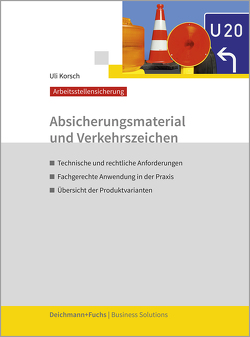 Absicherungsmaterial und Verkehrszeichen von Korsch,  Uli