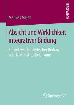 Absicht und Wirklichkeit integrativer Bildung von Mejeh,  Mathias