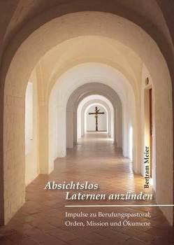 Absichtslos Laternen anzünden von Meier,  Bertram