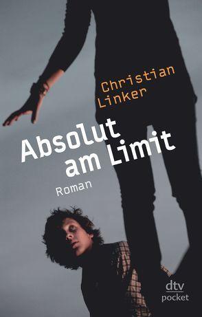 Absolut am Limit von Linker,  Christian
