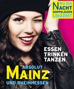 ABSOLUT MAINZ – Wo die Nacht den Doppelkorn umarmt von Polaroid,  Peter