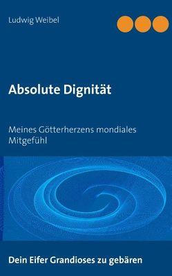 Absolute Dignität von Weibel,  Ludwig