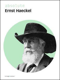 absolute Ernst Haeckel von Haeckel,  Ernst, Hossfeld,  Uwe
