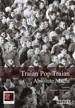 Absolute Macht von Pop Traian,  Traian