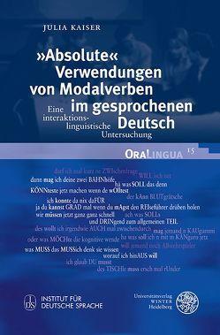 »Absolute« Verwendungen von Modalverben im gesprochenen Deutsch von Kaiser,  Julia