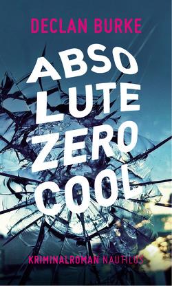 Absolute Zero Cool von Burke,  Declan