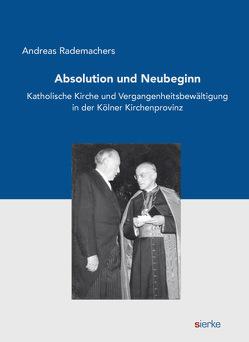 Absolution und Neubeginn von Rademachers,  Andreas