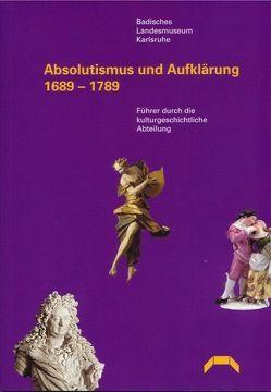 Absolutismus und Aufklärung 1689-1789 von Franzke,  Irmela, Goldschmidt,  Thomas, Kokoska,  Kira, Maaß,  Almut