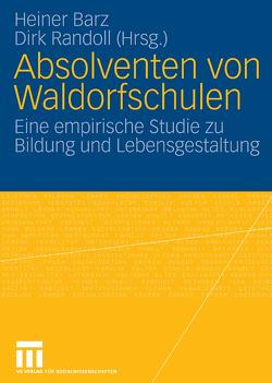 Absolventen von Waldorfschulen von Barz,  Heiner, Randoll,  Dirk